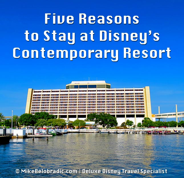 Top Five Reasons To Stay At Disney'S Contemporary Resort