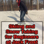 A Beginner'S Thoughts On Skiing And Snow Tubing At Jack