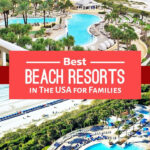 Best Beach Resorts In The Usa For Families In 2020