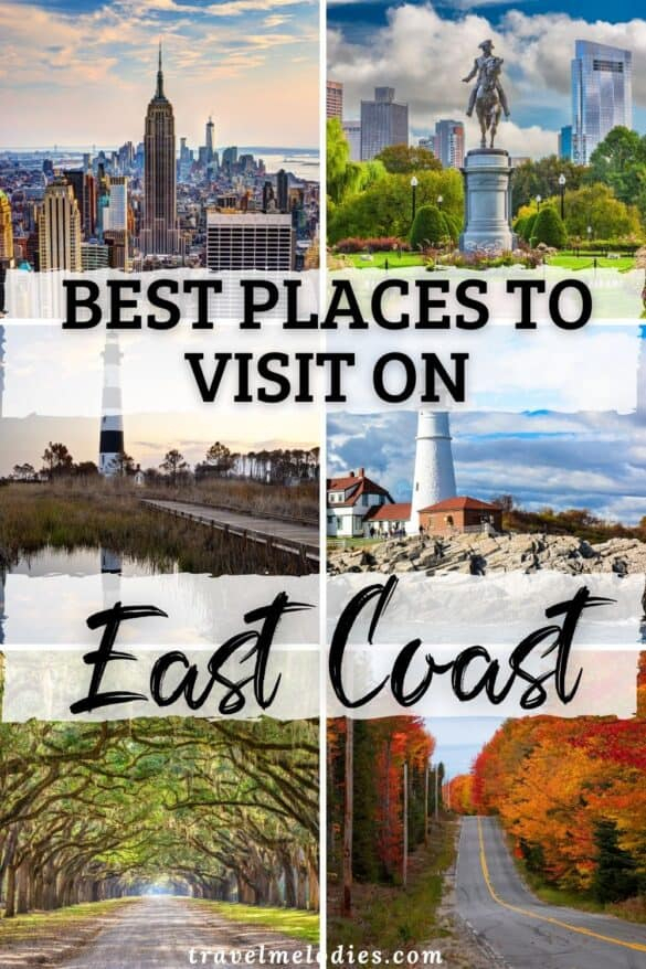 Best Places To Visit On The East Coast Usa  Travel Melodies