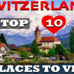 Top 10 Places To Visit In Switzerland  Swiss7