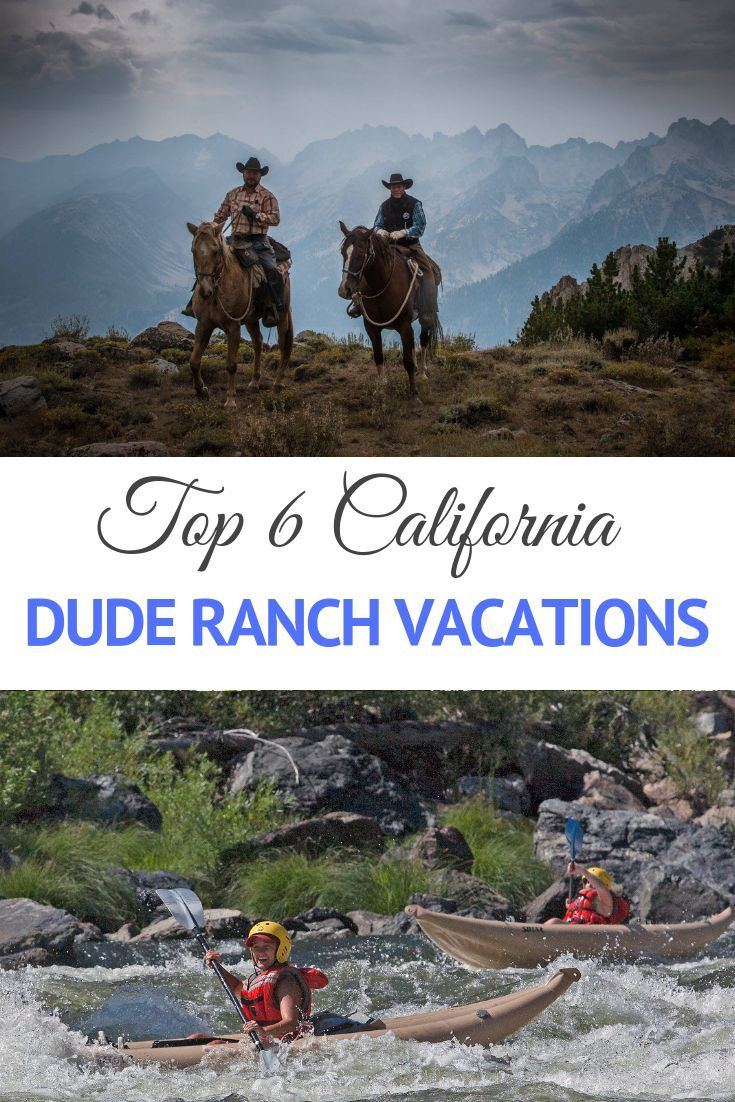 Top 6 California Dude Ranch Vacations With Images  Dude