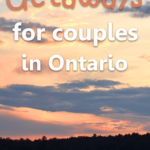 Weekend Getaways For Couples In Ontario  Penguin And Pia