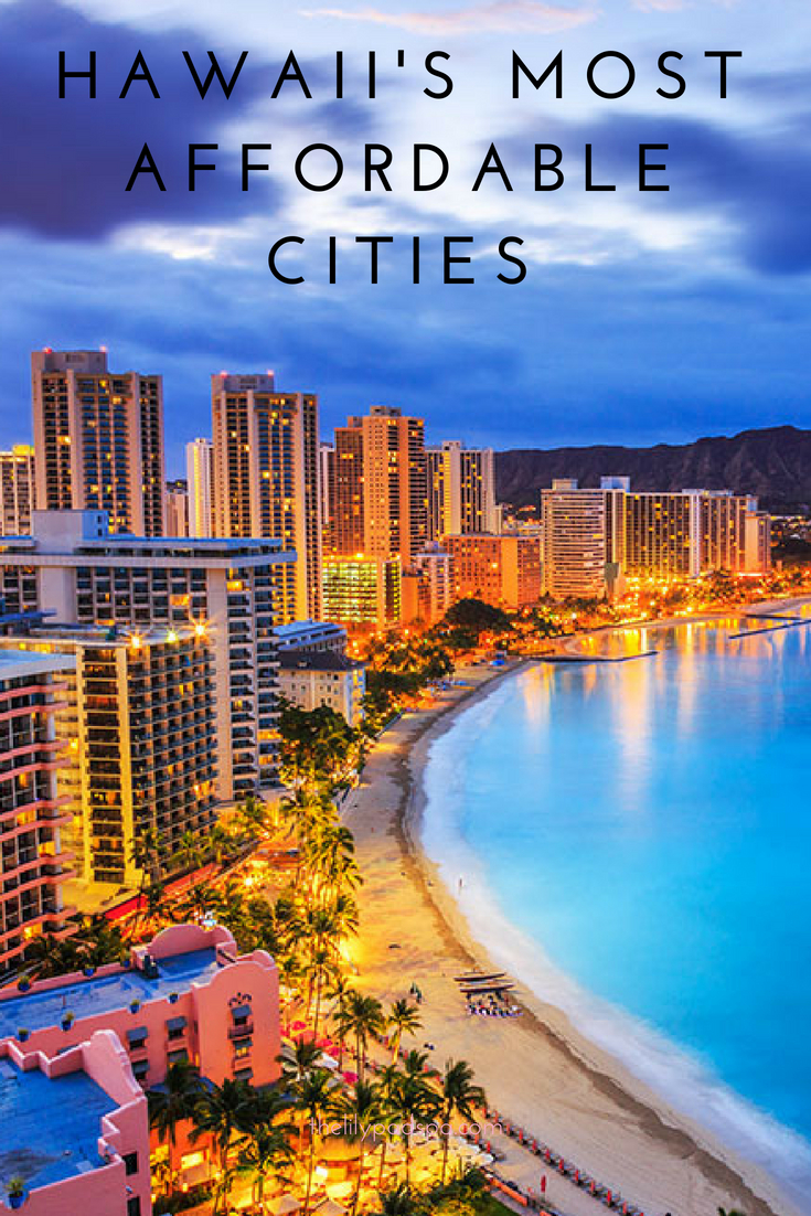 The 5 Most Affordable Cities In Hawaii Ever Dreamed Of