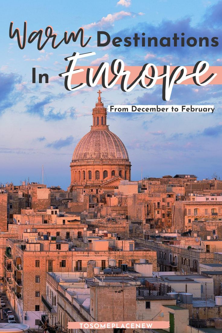 10 Warm Places In Europe In December January  February