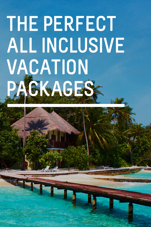 An All Inclusive Package For A Vacation Is What It Sounds