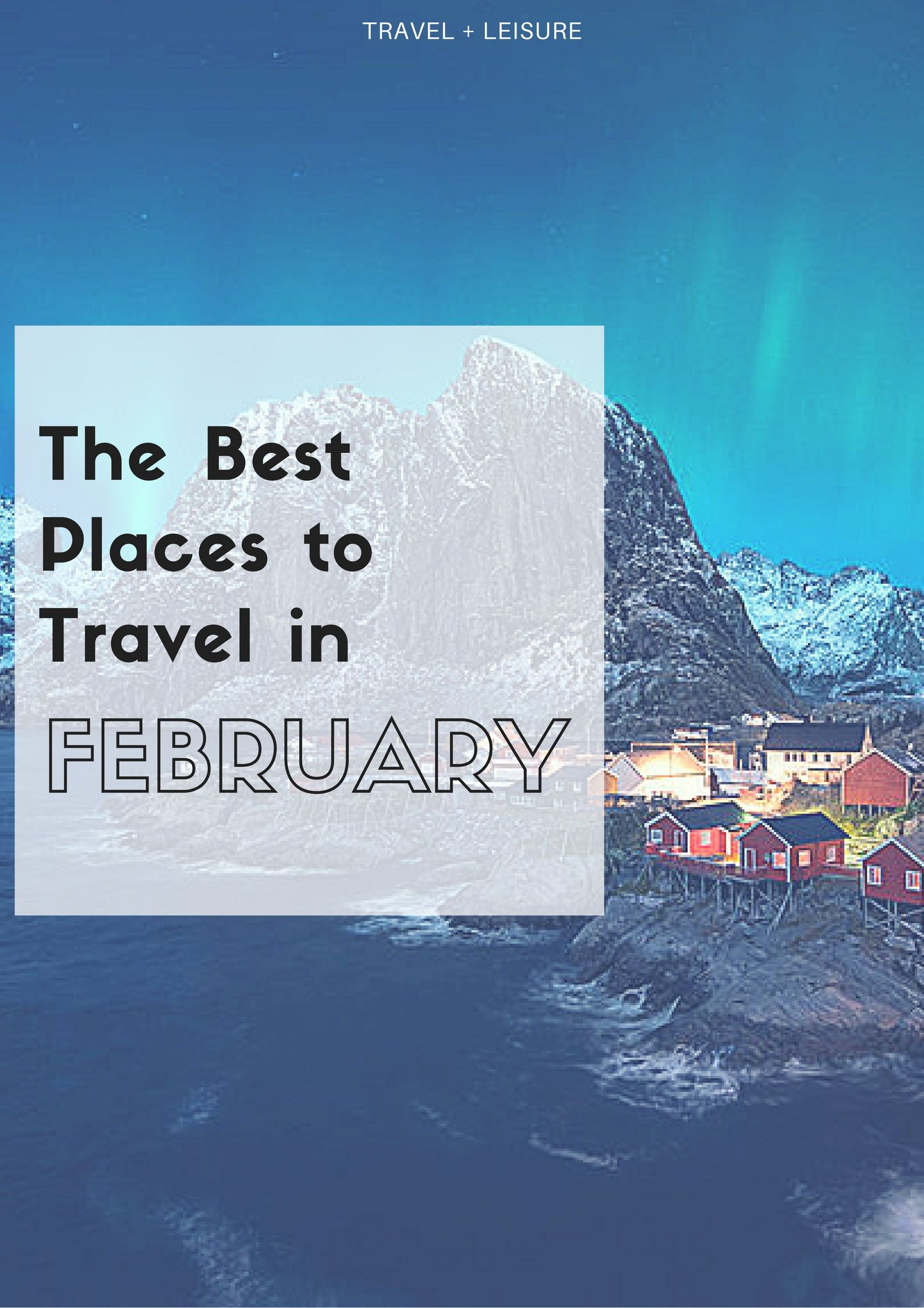 Best Places To Travel In February  Best Places To