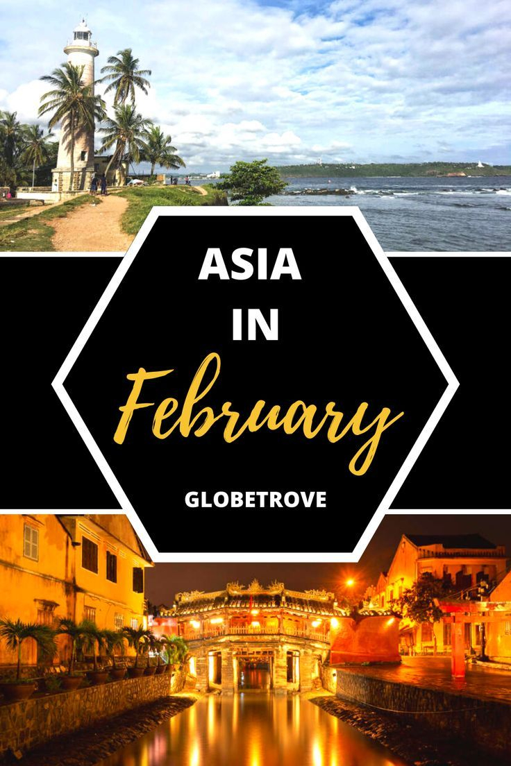 February In Asia The Best Places To Explore In The Month