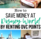 How To Save Money At Disney Worldrenting Dvc Points
